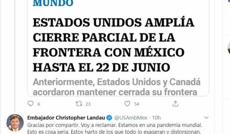 """Embajador de EU estalla vs El Universal:  """"Estoy harto de los que exageran"""""""