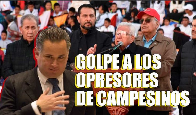 UIF de Santiago Nieto congela cuentas millonarias de líderes de Antorcha Campesina
